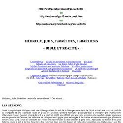 HÉBREUX, JUIFS, ISRAÉLITES, ISRAÉLIENS - BIBLE ET RÉALITÉ