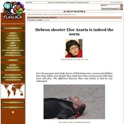 Hebron shooter Elor Azaria is indeed the norm