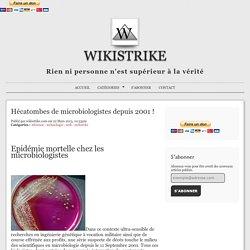 Hécatombes de microbiologistes depuis 2001 !!!!!
