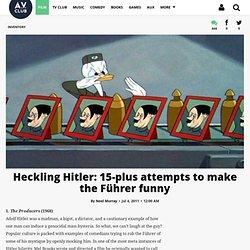 Heckling Hitler: 15-plus attempts to make the Führer funny