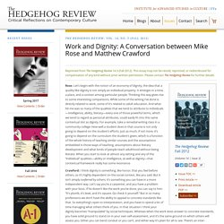 Work and Dignity: A Conversation between Mike Rose and Matthew Crawford In: The Hedgehog Review: Vol. 14, No. 3 (Fall 2012)