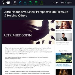 Altru-Hedonism: A New Perspective on Pleasure & Helping Others