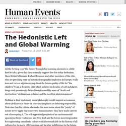 The Hedonistic Left and Global Warming