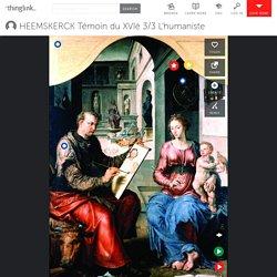 HEEMSKERCK Témoin du XVIè 3/3 L'humaniste