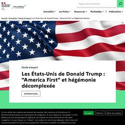 Les États-Unis de Donald Trump : America First et hégémonie décomplexée