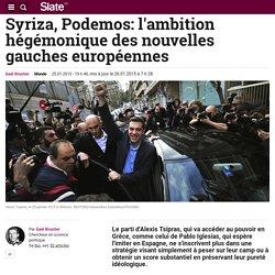Syriza, Podemos: l'ambition hégémonique des nouvelles gauches européennes
