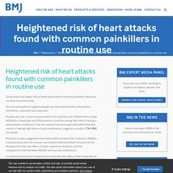 Heightened risk of heart attacks found with common painkillers in routine use