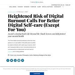 Heightened Risk of Digital Burnout Calls For Better Digital Self-care (Except ForYou)