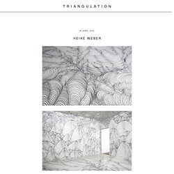 TRIANGULATION BLOG: Heike Weber