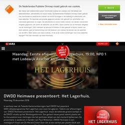 DWDD Heimwee presenteert: Het Lagerhuis.