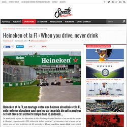 Heineken et la F1 : When you drive, never drink