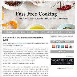 3 Ways with Heinz Squeeze & Stir {Product Talk}