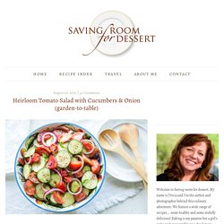 Heirloom Tomato Salad with Cucumbers & Onion (garden-to-table) - Saving Room for Dessert