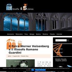 Il fisico Werner Heisenberg e il filosofo Romano Guardini - Filosofia e Scienza