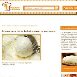 Trucos para hacer helados caseros cremosos Receta