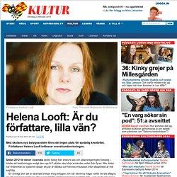 Helena Looft: Är du författare, lilla vän?