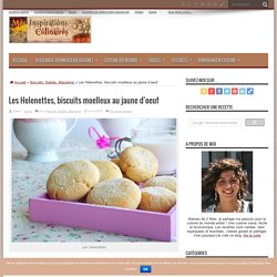 Les Helenettes, biscuits moelleux au jaune d'oeuf