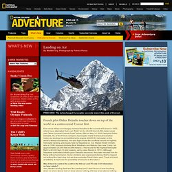 First Helicopter Landing on Everest's Summit @ National Geographic Adventure Magazine