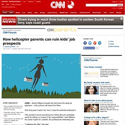 How helicopter parents can ruin kids' job prospects