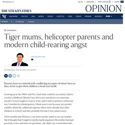 Tiger mums, helicopter parents and modern child-rearing angst, Opinion News