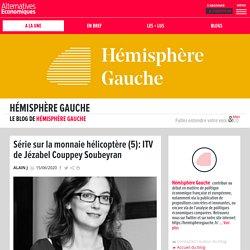 Série sur la monnaie hélicoptère (5): ITV de Jézabel Couppey Soubeyran