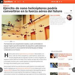 Ejército de nano helicópteros podría convertirse en la fuerza aérea del futuro