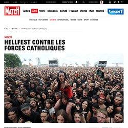 Hellfest contre les forces catholiques - Hellfest contre les for