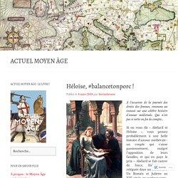 Héloïse, #balancetonporc ! – Actuel Moyen Âge