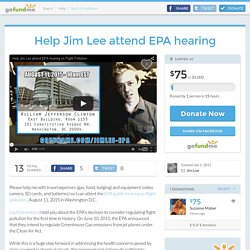 Help Jim Lee attend EPA hearing by Jim Lee - GoFundMe