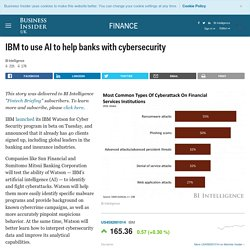 IBM to use AI to help banks with cybersecurity