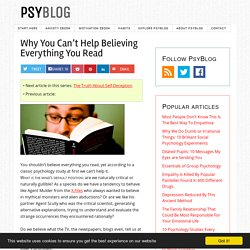 Why You Can't Help Believing Everything You Read