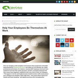 Help Your Employees Be Themselves at Work