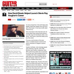 How David Bowie Helped Launch Stevie Ray Vaughan's Career