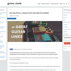 40 Helpful Links for Guitar Players ~ Guitar Chalk 2013 | A Blog for Guitar Players