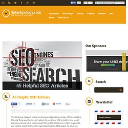 45 Helpful SEO Articles / SEO / Splashnology - Web Design and Web Technology Community