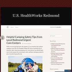 Helpful Camping Safety Tips from Local Redmond Urgent Care Centers