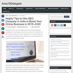 Helpful Tips to Hire SEO Company in India to Boost Your Online Business in 2019–2020