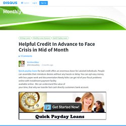 Helpful Credit In Advance to Face Crisis in Mid of Month