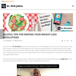 Helpful Tips for Keeping Your Weight Loss Resolutions - Dr Dirk Johns