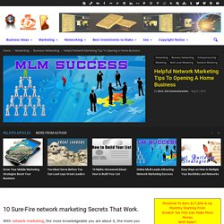 Helpful Network Marketing Tips To Opening A Home Business