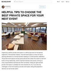 Helpful Tips to Choose the Best Private Space for your Next Event