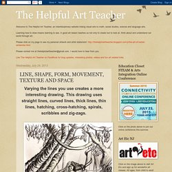 The Helpful Art Teacher: LINE, SHAPE, FORM, MOVEMENT, TEXTURE AND SPACE