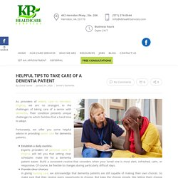 Helpful Tips to Take Care of a Dementia Patient
