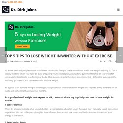 5 Helpful Tips To Lose Weight in Winter Without Exercise By Dirk Johns