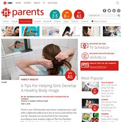6 Tips For Helping Girls Develop A Healthy Body Image