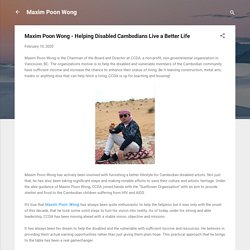 Maxim Poon Wong - Helping Disabled Cambodians Live a Better Life