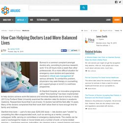 How Can Helping Doctors Lead More Balanced Lives
