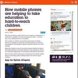 How mobile phones are helping to take education to hard-to-reach children