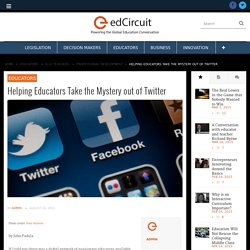 Helping Educators Take the Mystery out of Twitter
