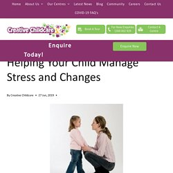 Helping Your Child Manage Stress and Changes